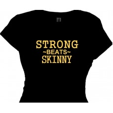Fitness Shirt STRONG beats SKINNY For Workouts Weight Training